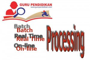 Perbedaan Batch ,Online, Real time Processing Method